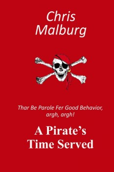 A Pirate's Time Served by Chris Malburg