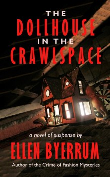 The Dollhouse in the Crawlspace by Ellen Byerrum