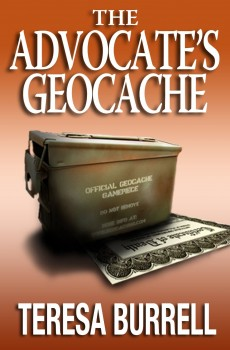 The Advocate's Geocache by Teresa Burrell