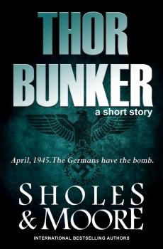 Thor Bunker, A Short Story by Lynn Sholes & Joe Moore
