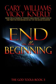 End in the Beginning by Gary Williams and Vicky Knerly
