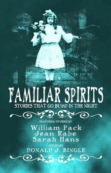 Familiar Spirits by Donald J. Bingle