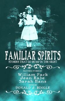 Familiar Spirits by Donald J. Bingle