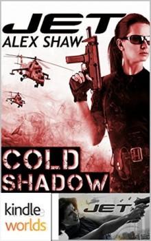 Jet Cold Shadow by Alex Shaw