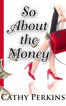 So About the Money by Cathy Perkins
