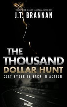 The Thousand Dollar Hunt by J.T. Brannan