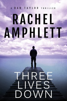 Three Lives Down (A Dan Taylor thriller) by Rachel Amphlett