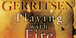 Playing With Fire: Between the Lines with Tess Gerritsen