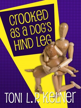 As Crooked as a Dog's Hind Leg by Toni L.P. Kelner