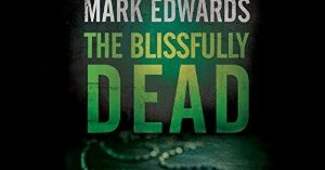 The Blissfully Dead by Louise Voss and Mark Edwards