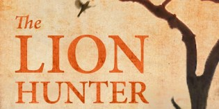 The Lion Hunter: A Short Adventure Story by Daniel Pembrey