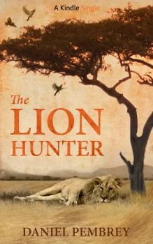The Lion Hunter A Short Adventure Story by Daniel Pembrey