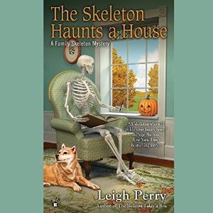 The Skeleton Haunts a House by Leigh Perry