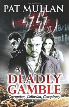 A Deadly Gamble by Pat Mullan