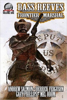 Bass Reeves - Frontier Marshal by Gary Phillips