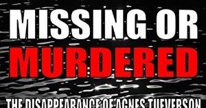 Missing or Murdered: The Disappearance of Agnes Tufverson (A True Crime Short) by R. Barri Flowers