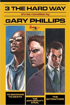 Three the Hard Way by Gary Phillips