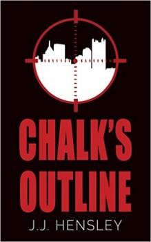 Chalk's Outline by J.J. Hensley