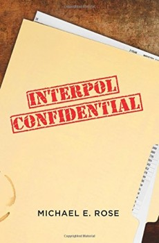 Interpol Confidential by Michael E. Rose