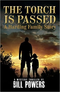 The Torch is Passed - A Harding Family Story by Bill Powers