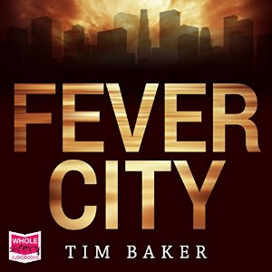 Fever City by Tim Baker