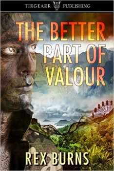 The Better Part of Valour by Rex Burns