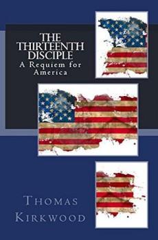 The Thirteenth Disciple by Thomas Kirkwood