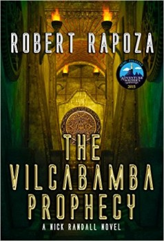 The Vilcabamba Prophecy by Robert Rapoza
