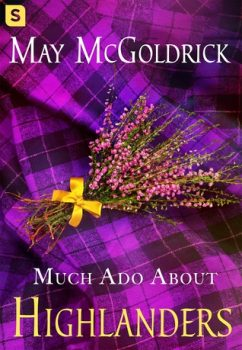 Much Ado about Highlanders by May McGoldrick