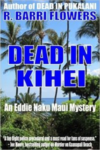 Dead in Kihei by R. Barri Flowers