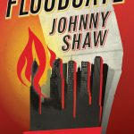 Floodgate by Johnny Shaw