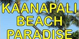 Kaanapali Beach Paradise (A Maui Novelette, Part 2) by R. Barri Flowers