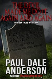 The Devil Made Me Do It Again and Again by Paul Dale Anderson