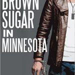 Brown Sugar in Minnesota by Joe Field