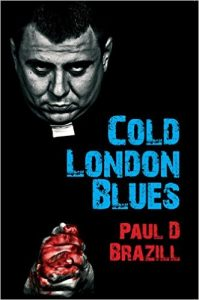 Cold London Blues by Paul D Brazill