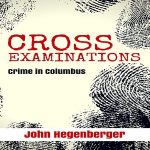 Cross Examinations by John Hegenberger