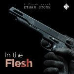 In the Flesh by Ethan Stone