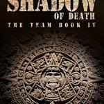 Shadow of Death – The Team IV by David M. Salkin