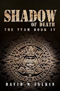 Shadow of Death - The Team IV by David M. Salkin