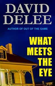 What Meets the Eye by David DeLee
